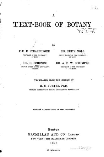 A text-book of botany by Dr. E. Strasburger, Dr. Fritz Noll, Dr. H. Schenck, Dr. A. F. W. Schimper by Eduard Strasburger