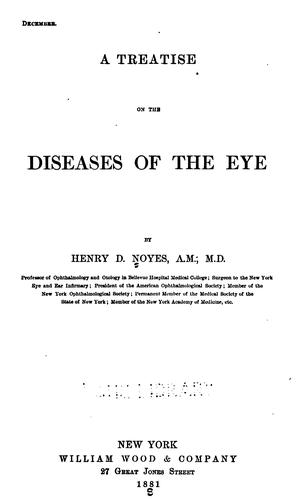 A treatise [on] diseases of the eye by Henry Drury Noyes