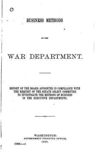 Business methods in the War department by United States. War Dept. Board on business methods.