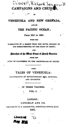 Campaigns and cruises, in Venezuela and New Grenada, and in the Pacific ocean by Richard Longeville Vowell