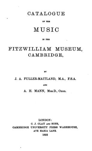 Catalogue of the music in the Fitzwilliam museum by Cambridge, Eng. University. Fitzwilliam museum. Library