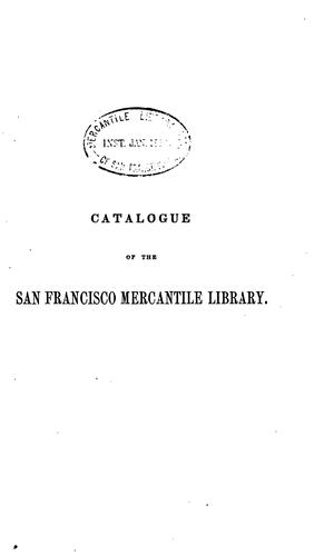 Catalogue of the San Francisco Mercantile library by San Francisco. Mercantile library association
