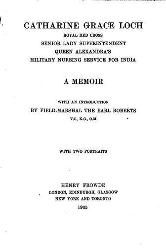 Catharine Grace Loch, Royal red cross, Senior lady superintendent Queen Alexandra's Military nursing service for India by Catharine Grace Loch