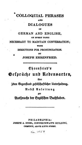 Colloquial phrases and dialogues in German and English by Joseph Ehrenfried