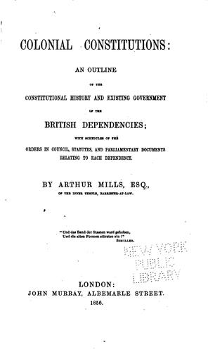 Colonial constitutions by Arthur Mills