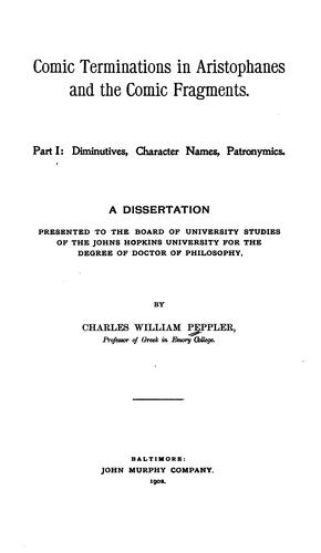 Comic terminations in Aristophanes and the comic fragments by Charles William Peppler