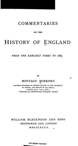 Commentaries on the history of England by Montagu Burrows