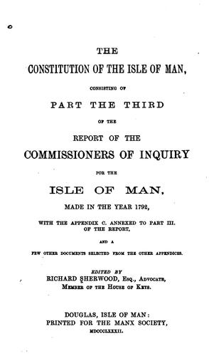 The constitution of the Isle of Man by Great Britain. Commissioners of inquiry for the Isle of Man.