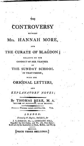 The controversy between Mrs. Hannah More, and the curate of Blagdon by Thomas Bere