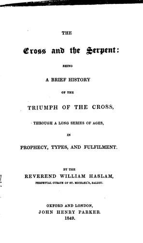 The cross and the serpent by William Haslam