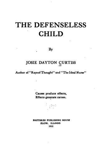 The defenseless child by Josie Dayton Curtiss