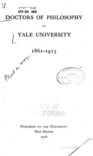 Doctors of philosophy of Yale university by Yale university. Graduate school.