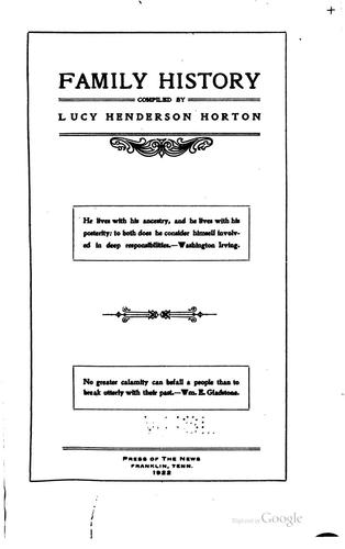 Family history compiled by Horton, Lucy (Henderson) Mrs.