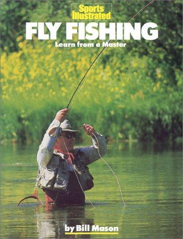 Fly Fishing by Bill Mason