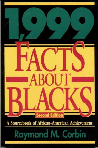 1,999 Facts About Blacks by Raymond M. Corbin