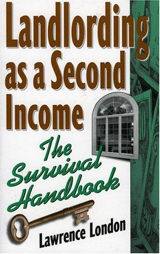 Landlording as a second income by Lawrence London