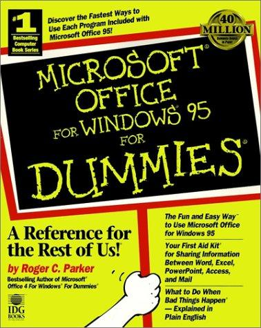 Microsoft Office for Windows 95 for dummies by Roger C. Parker
