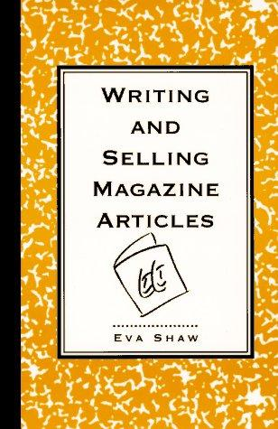Writing and selling magazine articles by Eva Shaw