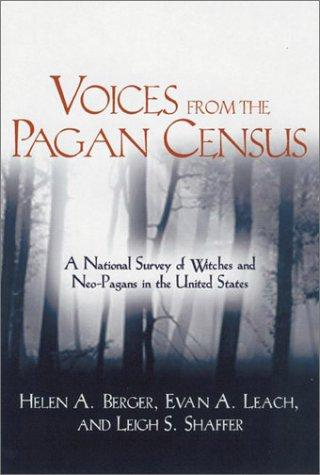 Image 0 of Voices from the Pagan Census: A National Survey of Witches and Neo-Pagans in the