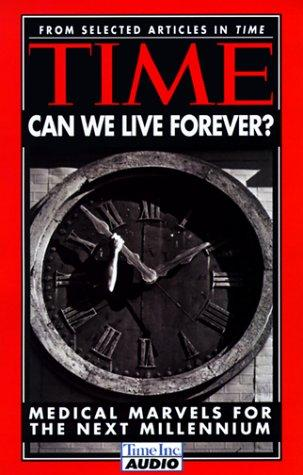 Time - Can We Live Forever? by Time Magazine