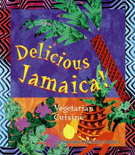 Delicious Jamaica! by Yvonne McCalla Sobers