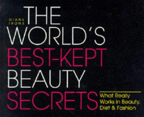 The world's best kept beauty secrets by Diane Irons