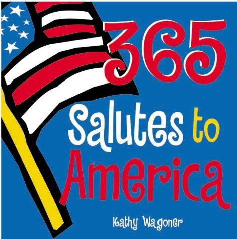 365 Salutes to America by Kathy Wagoner