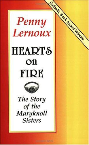 Hearts on Fire by Penny Lernoux, Arthur Jones, Robert Ellsberg