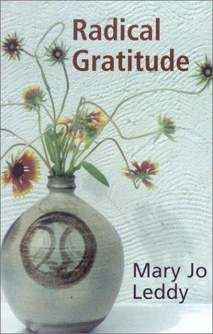 Radical Gratitude by Mary Jo Leddy