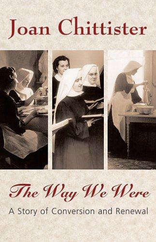 The Way We Were by Joan Chittister