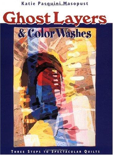 Image 0 of Ghost Layers & Color Washes:  Three Steps to Spectacular Quilts
