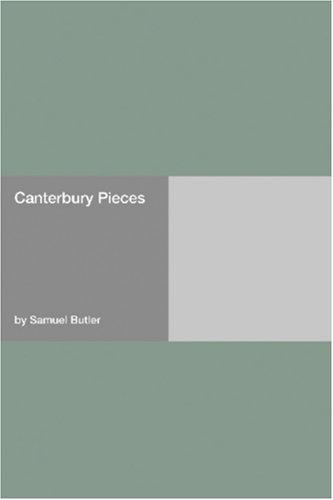 Canterbury Pieces by Samuel Butler
