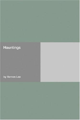 Hauntings by Vernon Lee