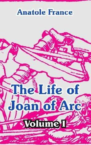 The life of Joan of Arc by Anatole France