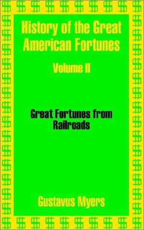 History of the Great American Fortunes
