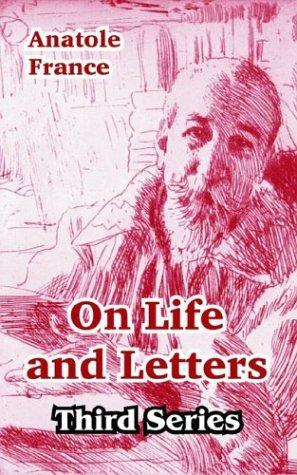 On Life And Letters by Anatole France