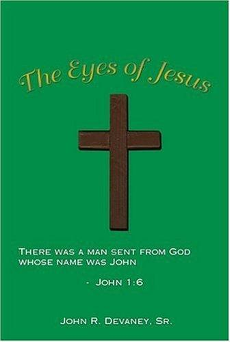 The Eyes of Jesus by John R. Devaney Sr.