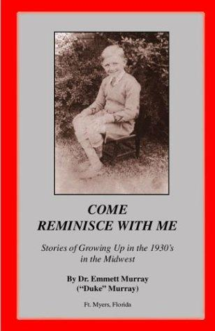 Come Reminisce With Me by Dr. Emmett Murray