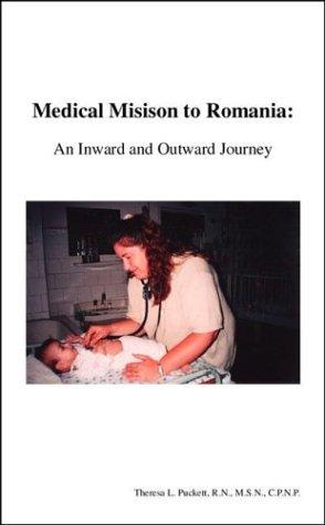 Medical Mission to Romania by Theresa L. Puckett R.N., M.S.N., C.P.N.P
