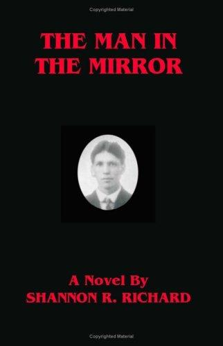 The Man in the Mirror by Shannon R. Richard