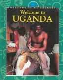 Welcome to Uganda by Grace Pundyk