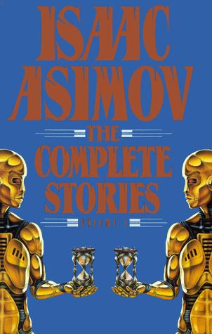 The complete stories by Isaac Asimov