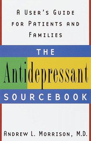 The Antidepressant Sourcebook by Andrew L. Md Morrison, Andrew L. Morrison