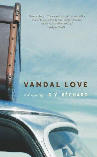 Vandal Love by D. Y. Bechard