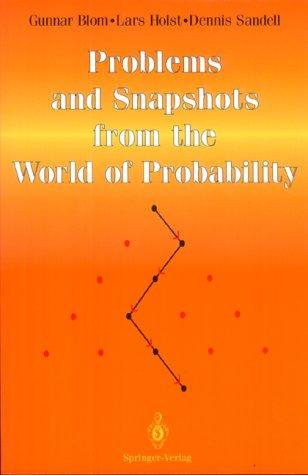 Problems and snapshots from the world of probability by Gunnar Blom