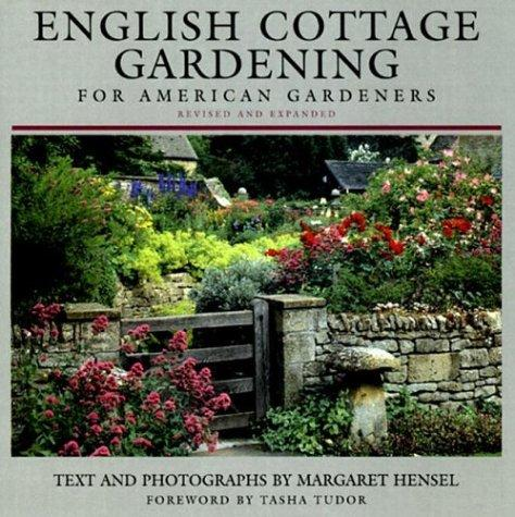English cottage gardening for American gardeners by Margaret Hensel
