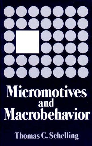 Micromotives and macrobehavior by Schelling, Thomas C.