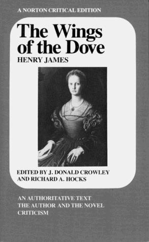 The Wings of the Dove by Henry James Jr., Joseph Donald Crowley, Richard A. Hocks