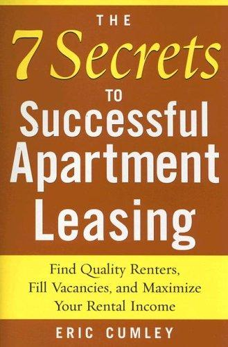 The 7 Secrets to Successful Apartment Leasing by Eric Cumley