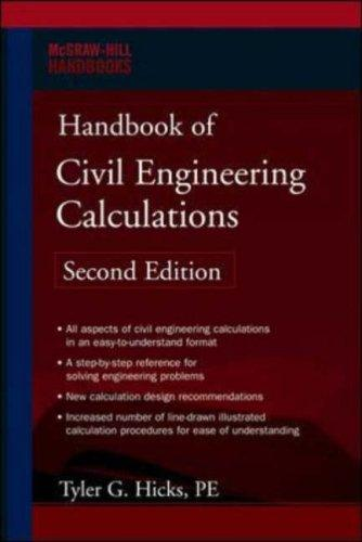 Handbook of Civil Engineering Calculations, Second Edition (McGraw-Hill Handbooks) by Tyler G. Hicks